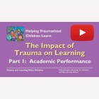 Impact of Trauma on Learning Part 1 - Academic Performance