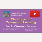 Impact of Trauma on Learning Part 2 - Classroom-Behavior