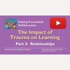 Impact of Trauma on Learning Part 3 - Relationships