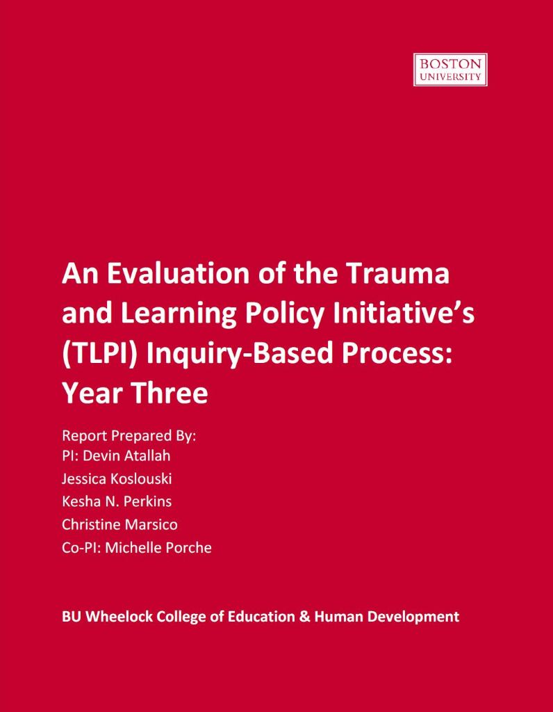 An Evaluation of the Trauma and Learning Policy Intitiative's (TLPI) Inquiry-Based Process: Year Three